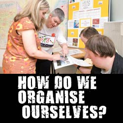 How do we organise ourselves?