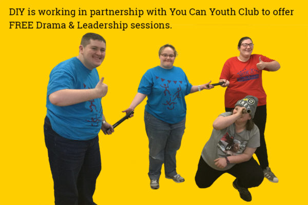 DIY is working in partnership with You Can Youth Club to offer FREE Drama & Leadership sessions. Shows photo of DIY Young Leaders giving thumbs up signs and passing batons.