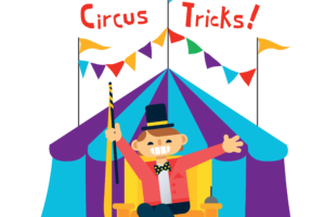 """picture of a circus tent and ringmaster with flags """"Circus Tricks"""""""